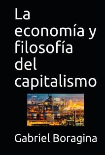 La economía y filosofía del capitalismo