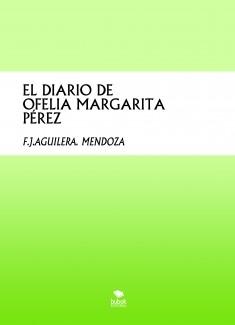 EL DIARIO DE OFELIA MARGARITA PÉREZ