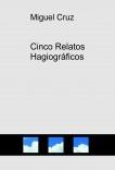 Cinco Relatos Hagiográficos