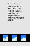 CAGO'N TO O ME CAGO EN TODO. Relatos poéticos de supervivencia mínima. Antología 2020