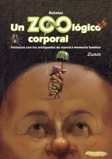 Un zoológico corporal (Historias con los artrópodos de nuestra memoria familiar) Relatos
