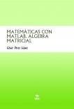 MATEMÁTICAS CON MATLAB. ÁLGEBRA MATRICIAL
