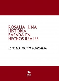 ROSALIA UNA HISTORIA BASADA EN HECHOS REALES