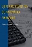 EJERCICIOS RESUELTOS DE MATEMÁTICA FINANCIERA