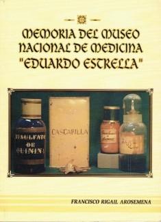 Memoria Del Museo Nacional De Medicina Eduardo Estrella