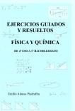 EJERCICIOS GUIADOS Y RESUELTOS  DE FÍSICA Y QUÍMICA  DE 4º ESO A 1º BACHILLERATO_R_2021