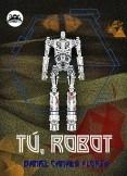 Tú, robot