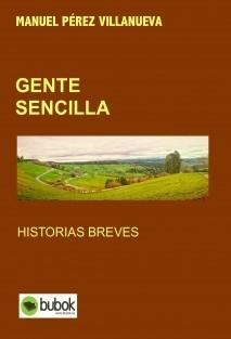 GENTE SENCILLA Historias Breves.