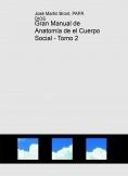 Gran Manual de Anatomía de el Cuerpo Social - Tomo 2