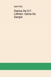 Diarios De D. F. Lilithien:Gema De Sangre