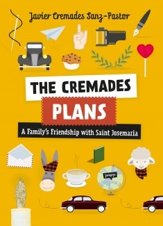 The Cremades Plans: A Family's Friendship with Saint Josemaria