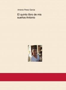 El quinto libro de mis sueños Antonio