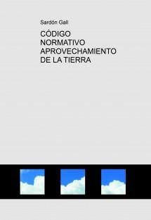 CÓDIGO NORMATIVO APROVECHAMIENTO DE LA TIERRA