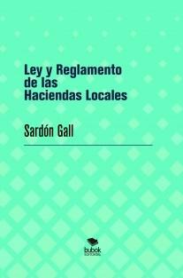 Ley y Reglamento de las Haciendas Locales