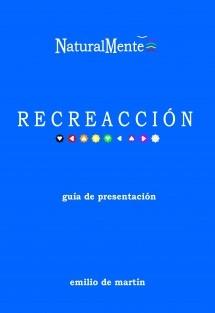 NaturalMente RECREACCIÓN, guía de presentación