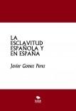 LA ESCLAVITUD ESPAÑOLA Y EN ESPAÑA