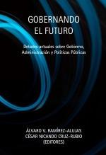 Libro Gobernando el futuro. Debates actuales sobre Gobierno, Administración y Políticas Públicas, autor EDITORIALCEPC