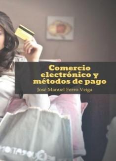 COMERCIO ELECTRÓNICO Y MÉTODOS DE PAGO