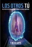 LOS OTROS TÚ: Relatos de ciencia-ficción y terror en otros universos