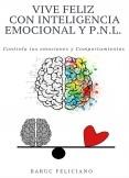Vive FELIZ con INTELIGENCIA EMOCIONAL y P.N.L. PROGRAMACIÓN NEUROLINGÜÍSTICA