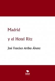 Madrid y el Hotel Ritz 1908-1936
