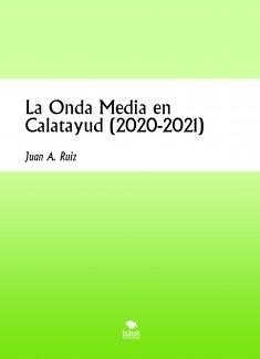La Onda Media en Calatayud (2020-2021)